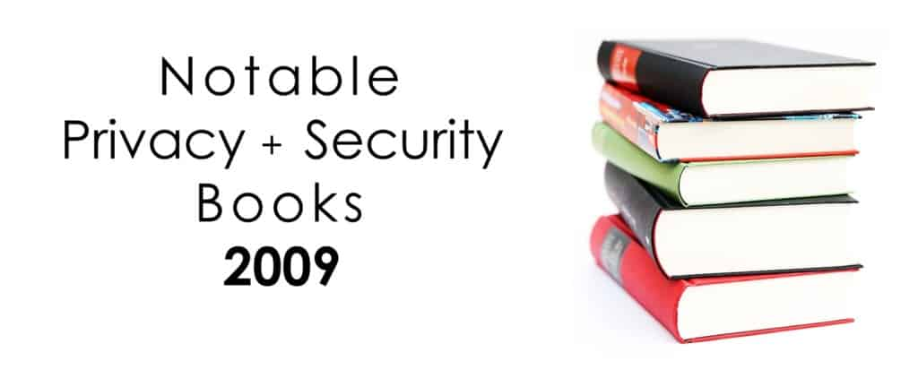 Notable Privacy Security Books 2009 - TeachPrivacy