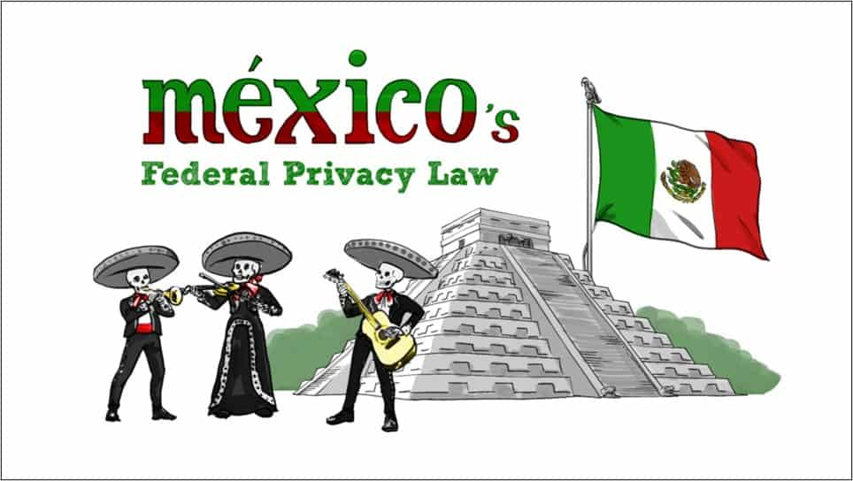 TeachPrivacy Courses - Mexico's Federal Privacy Law